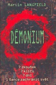 Démonium. 7 zkoušek, 7 klíčů, 7 dní, 1 šance zachránit svět - Martin Langfield