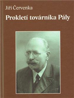 Obálka titulu Prokletí továrníka Pály