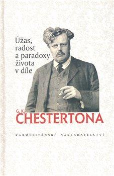 Obálka titulu Úžas, radost a paradoxy života v díle G. K. Chestertona
