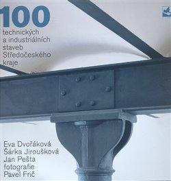 Obálka titulu 100 technických a industriálních staveb Středočeského kraje