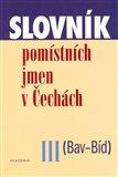 Slovník  pomístních jmen v Čechách III. (Bav-Bíd) - obálka