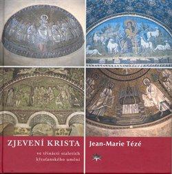 Obálka titulu Zjevení Krista ve třinácti staletích křesťanského umění