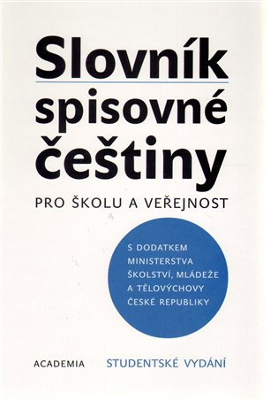 Slovník spisovné češtiny pro školu a veřejnost - studentské vydání - - | Booksquad.ink