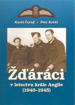 Obálka titulu Žďáráci v letectvu krále Anglie (1940 - 1945)