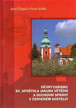 Obálka titulu Dějiny chrámu sv. apoštola Jakuba Většího a duchovní správy v Červeném Kostelci