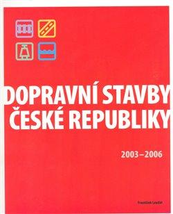 Obálka titulu Dopravní stavby České republiky 2003-2006