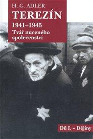 Terezín 1941 - 1945 - Tvář nuceného společenství