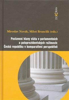 Obálka titulu Postavení hlavy státu v parlamentních a poloprezidentských režimech: Česká republika v komparativní perspektivě