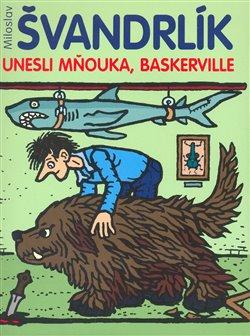 Obálka titulu Unesli Mňouka, Baskerville!