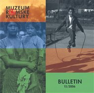 Bulletin Muzea romské kultury 15/2006