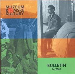 Obálka titulu Bulletin Muzea romské kultury 14/2005