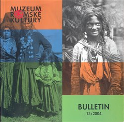 Obálka titulu Bulletin Muzea romské kultury 13/2004