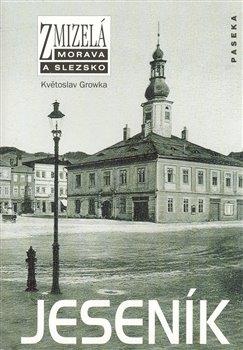 Obálka titulu Zmizelá Morava-Jeseník