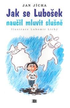 Obálka titulu Jak se Lubošek naučil mluvit slušně