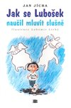 Obálka knihy Jak se Lubošek naučil mluvit slušně