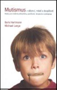 Mutismus v dětství, mládí a dospělosti