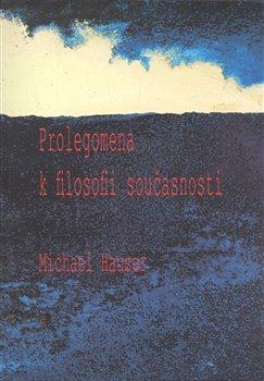 Obálka titulu Prolegomena k filosofii současnosti
