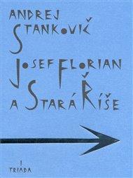 Josef Florian a Stará Říše