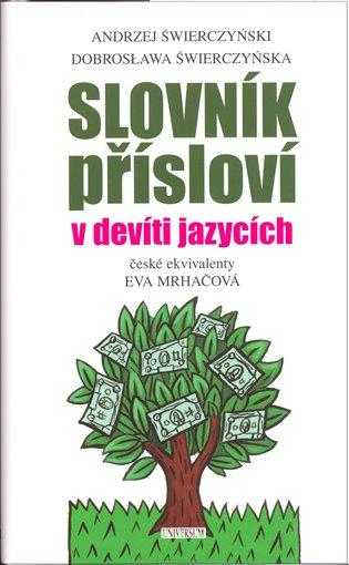 Slovník přísloví v devíti jazycích - Dobroslawa Świerczyńska, | Booksquad.ink