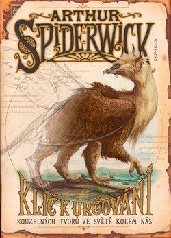 Obálka titulu Arthur Spiderwick: Klíč k určování kouzelných tvorů va světě kolem nás