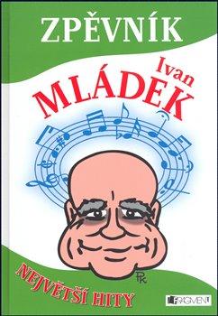 Obálka titulu Ivan Mládek - Zpěvník