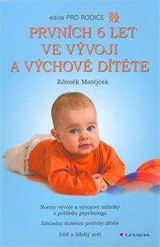 Obálka titulu Prvních 6 let ve vývoji a výchově dítěte