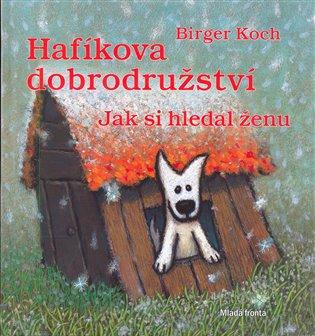 Hafíkova dobrodružství:Jak si hledal ženu - Birger Koch | Booksquad.ink