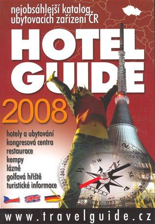 Hotel Guide 2008:nejobsáhlejší katalog ubytovacích zařízení ČR - -   Booksquad.ink
