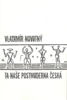 Obálka titulu Ta naše postmoderna česká…