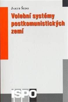 Obálka titulu Volební systémy postkomunistických zemí