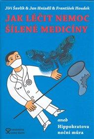Jak léčit nemoc šílené medicíny