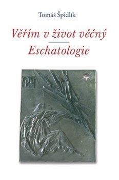 Obálka titulu Věřím v život věčný. Eschatologie