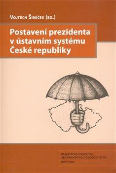 Obálka titulu Postavení prezidenta v ústavním systému České republiky