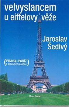 Obálka titulu Velvyslancem u Eiffelovy věže