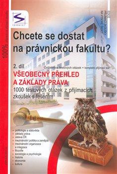 Obálka titulu Chcete se dostat na právnickou fakultu? 2. díl - Všeobecný přehled a základy práva