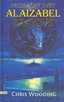 Přízračný svět Alaizabel Crayeové