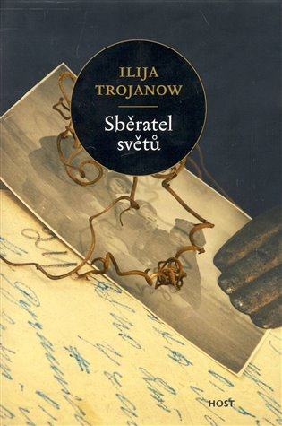Sběratel světů - Ilija Trojanow | Booksquad.ink