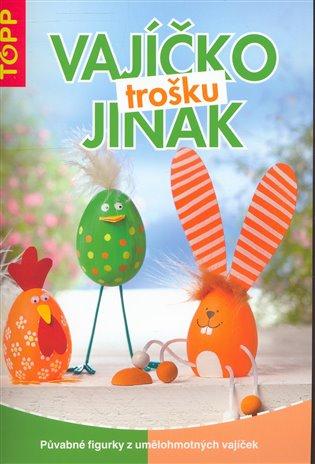 Vajíčko trošku jinak:Půvabné figurky z umělohmotných vajíček - -   Booksquad.ink
