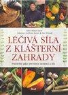Obálka knihy Léčivá síla z klášterní zahrady