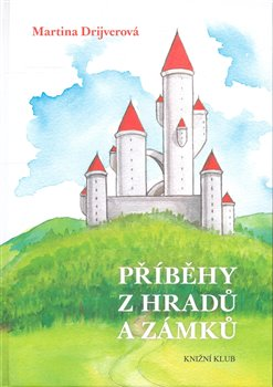 Obálka titulu Příběhy z hradů a zámků