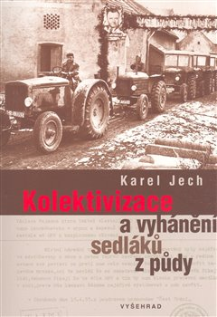 Obálka titulu Kolektivizace a vyhánění sedláků z půdy