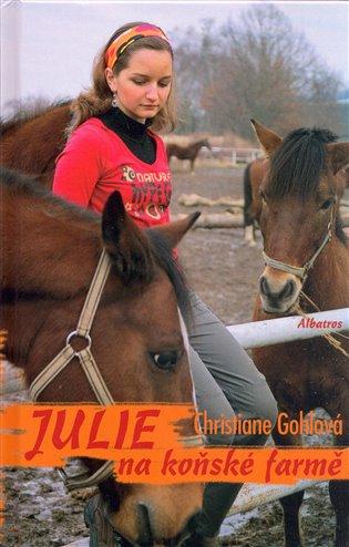Julie na koňské farmě - Christiane Gohlová | Booksquad.ink