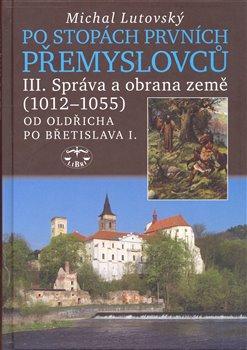 Obálka titulu Po stopách prvních Přemyslovců III.