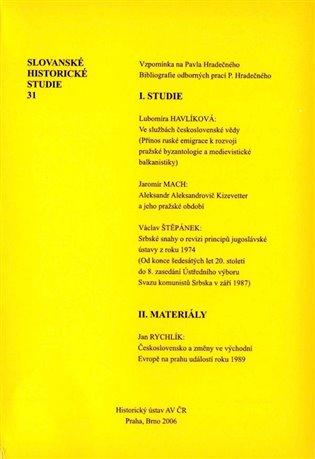 Slovanské historické studie 31:Vzpomínka na Pavla Hradečného, Bibliografie odborných prací P. Hradečného - Radomír Vlček | Booksquad.ink
