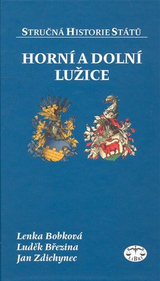 Horní a Dolní Lužice:Stručná Historie Států - Lenka Bobková | Booksquad.ink