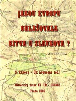 Obálka titulu Jakou  Evropu ohlašovala bitva u Slavkova?