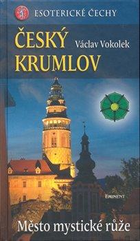 Obálka titulu Český Krumlov - Město mystické růže