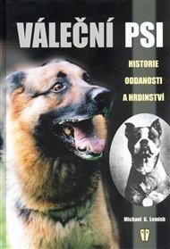 Váleční psi - historie, oddanosti a hrdinství