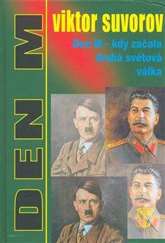 Obálka titulu Den M - kdy začala druhá světová válka