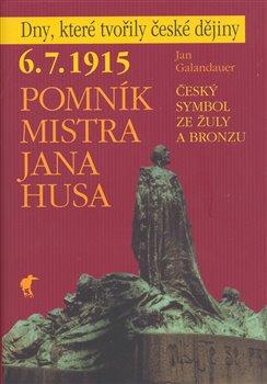 Obálka titulu 6. 7. 1915 - Pomník Mistra Jana Husa